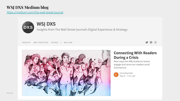 The WSJ DXS blog on Medium shares insights from the WSJ digital strategy.