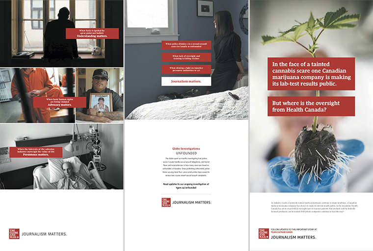 The Journalism Matters campaign highlighted The Globe and Mail's commitment to report on topics of political, economic, and social issues with integrity.