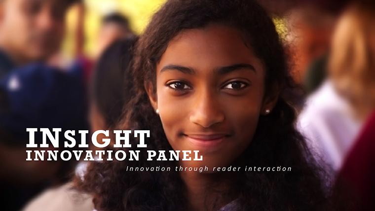 Insight Innovation Panels give key audience insight through reader interaction.