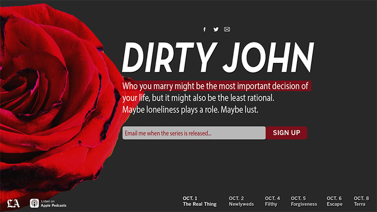 "Having produced a similar print-only series in 2016 to great acclaim, Los Angeles Times immediately recognised potential for another series about the ""Dirty John"" story, with the addition of a podcast."