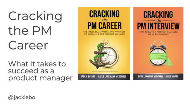 "Jackie Bavaro is the author of ""Cracking the PM Interview"" and ""Cracking the PM Career."""