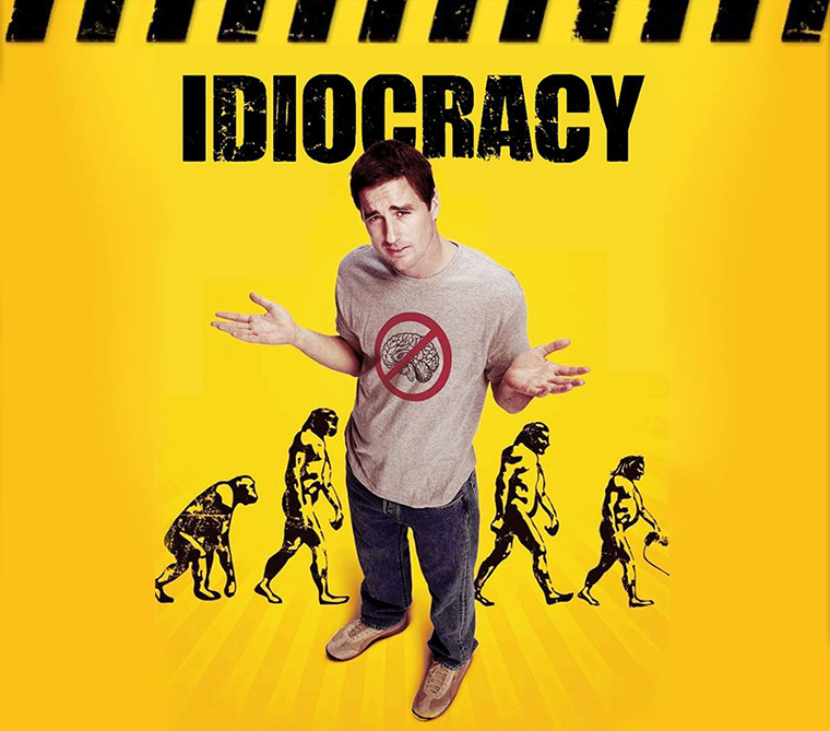 The present day feels strangely like the film Idiocracy.