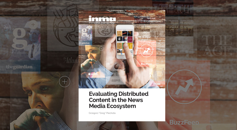 "INMA released ""Evaluating Distributed Content in the News Media Ecosystem"" on Thursday."