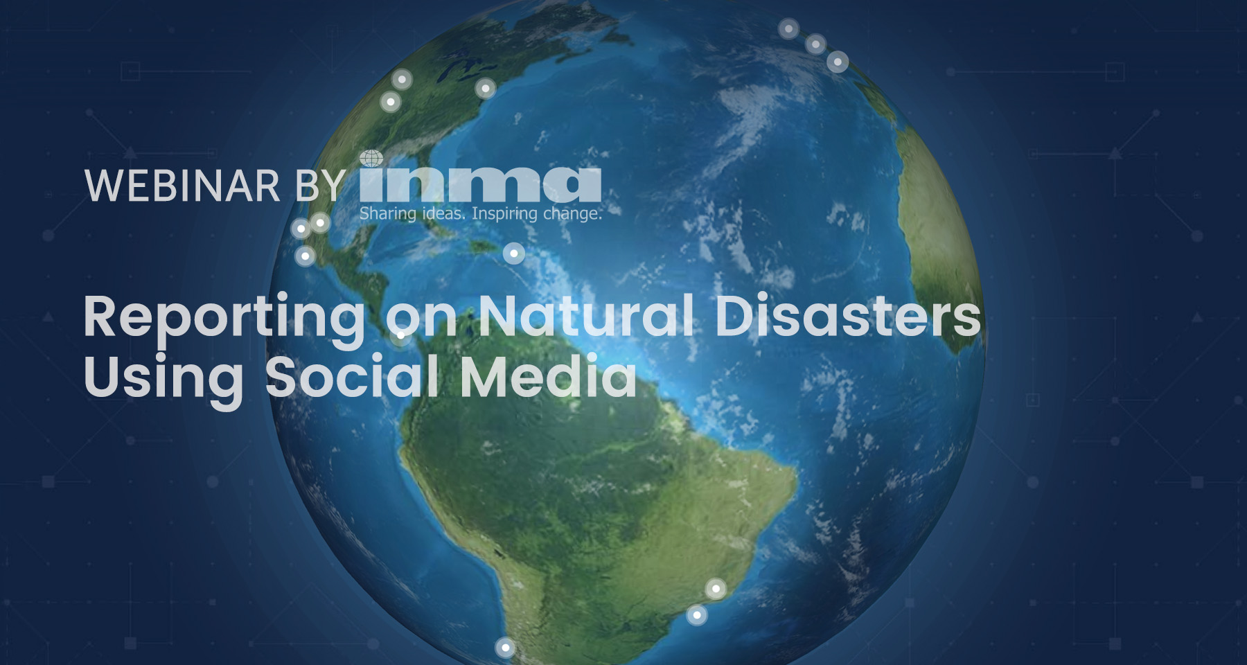 Upcoming INMA Webinar: Reporting on natural disasters using social media