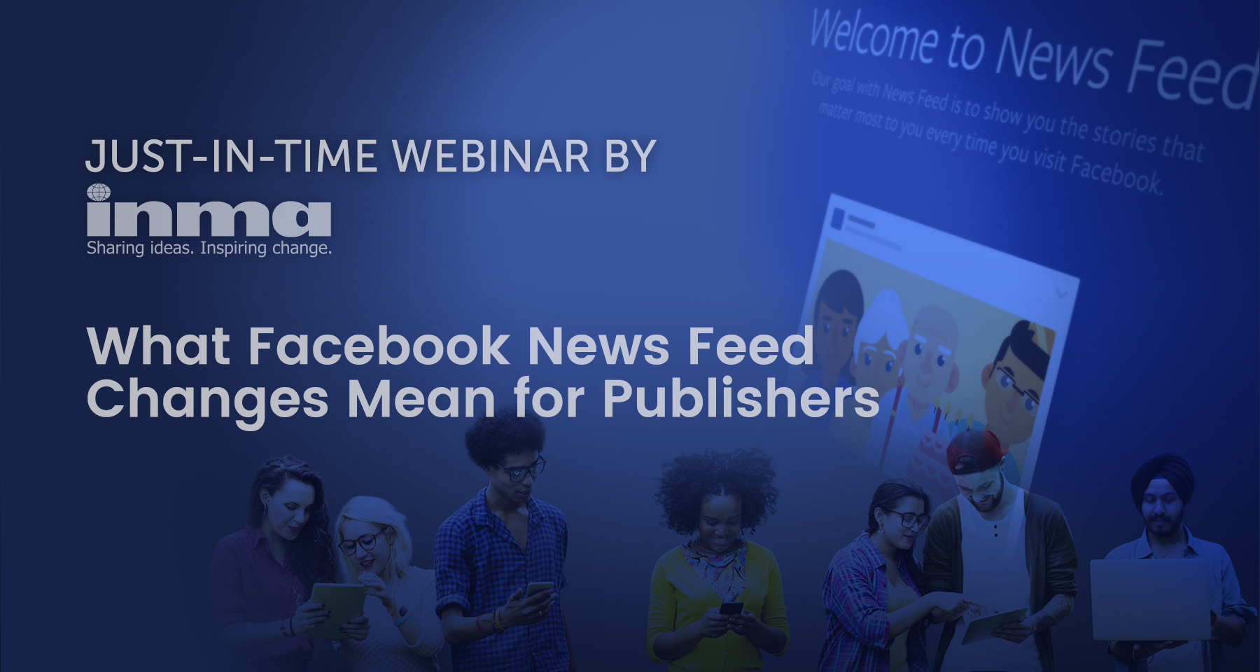 Upcoming INMA Webinar: What Facebook news feed changes mean for publishers