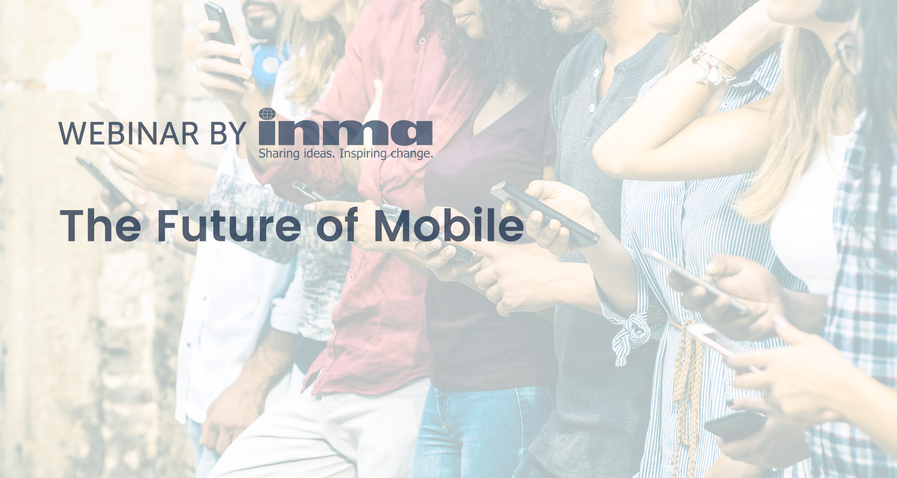 Upcoming INMA Webinar: The future of mobile