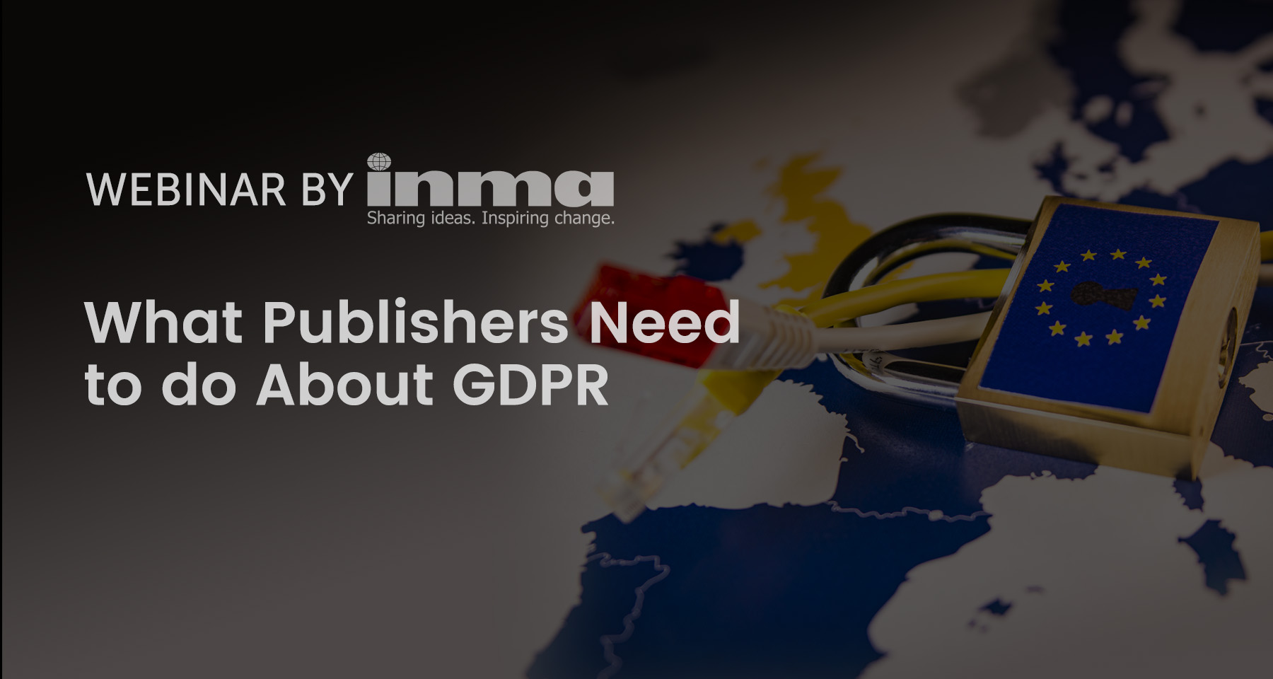 Upcoming INMA Webinar: What publishers should do about GDPR