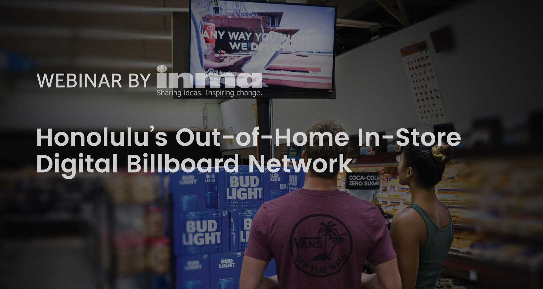 Upcoming INMA Webinar: Honolulu Star-Advertiser's in-store digital billboard network