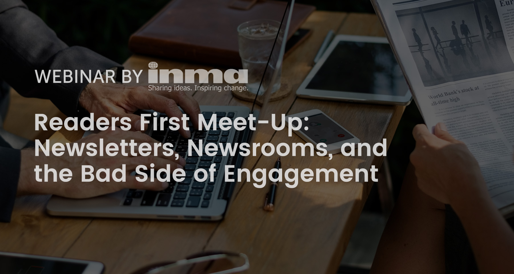 Upcoming Readers First Meet-Up: Newsletters, newsrooms, and the bad side of engagement
