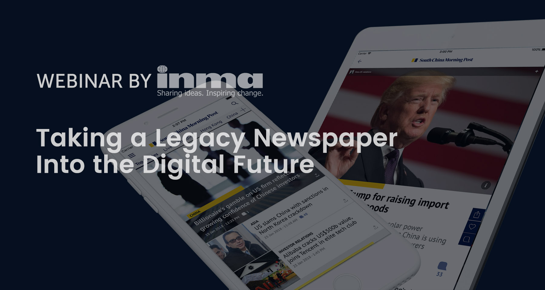 Upcoming INMA Webinar: SCMP takes legacy newspaper into digital future