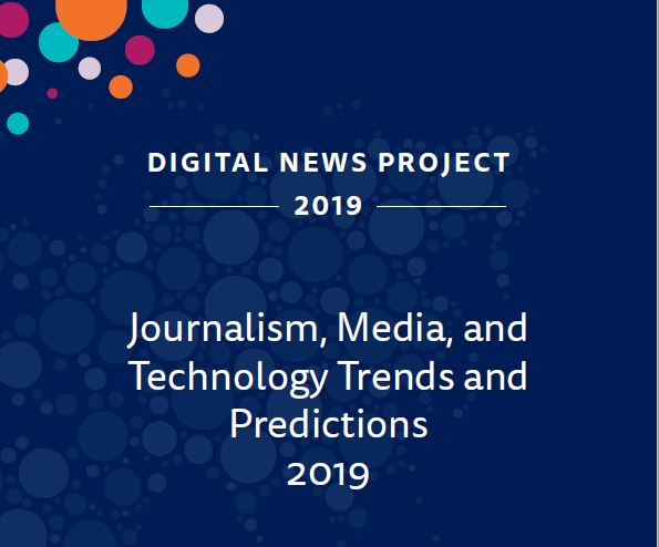 Journalism, Media and Technology Trends and Predictions 2019