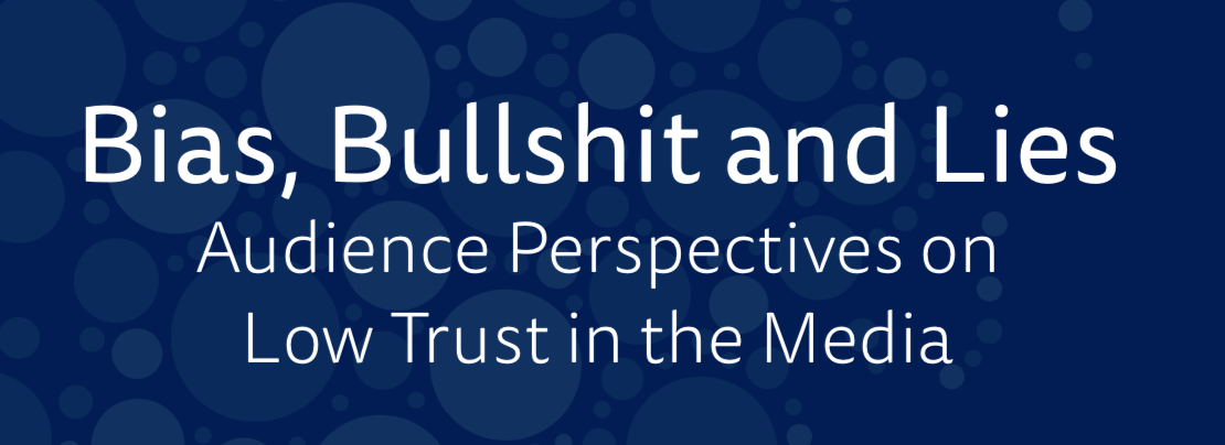 Audience Perspectives on Low Trust in the Media