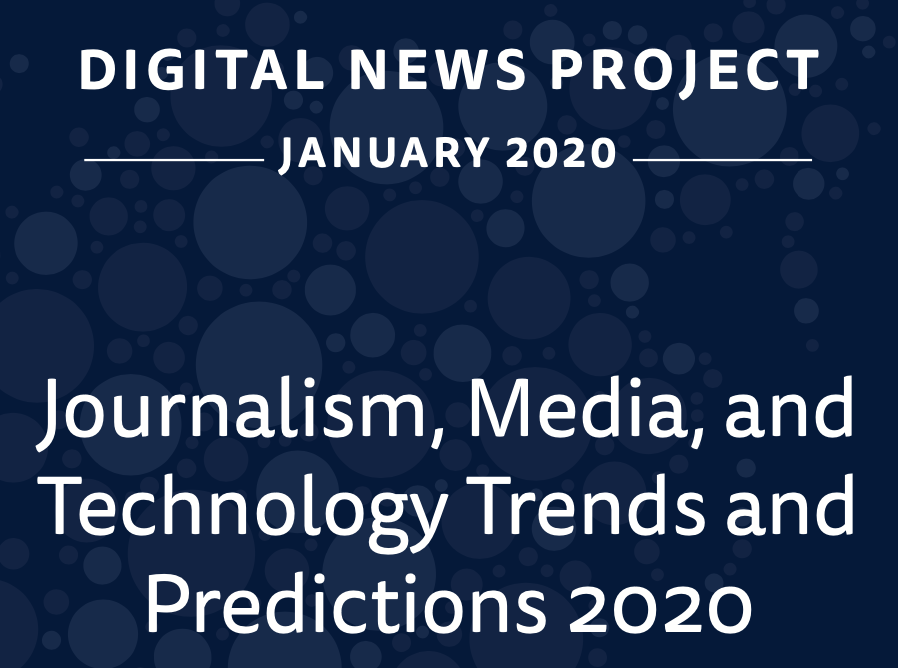 Journalism, Media, and Technology Trends and Predictions 2020