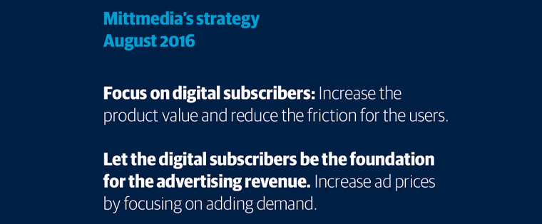 The Mittmedia strategy was a focus on digital subscribers, including as the foundation for its advertising revenue.
