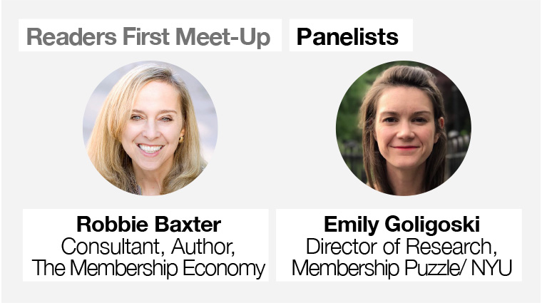 Guest panelists Robbie Baxter and Emily Goligoski shared their views on membership.