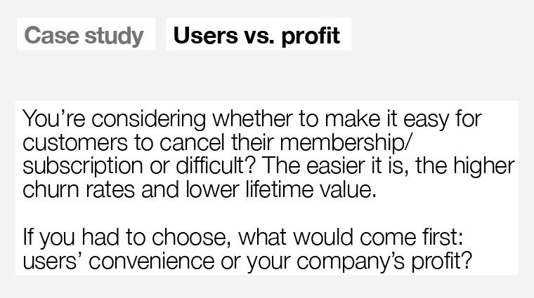Is user convenience or company profit more important?