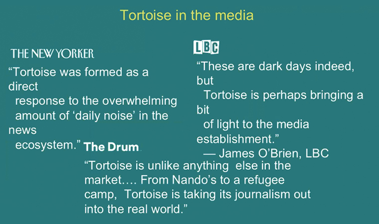 So far, the Tortoise Media model has been working and has received many accolades.