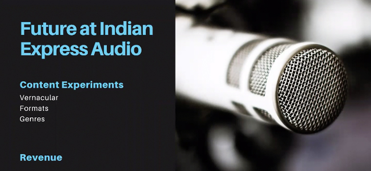 What does the future hold for Indian Express audio?
